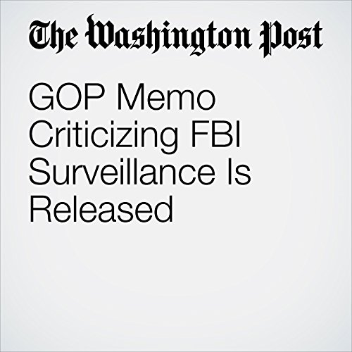 GOP Memo Criticizing FBI Surveillance Is Released copertina