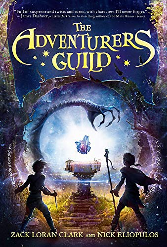 Compare Textbook Prices for The Adventurers Guild The Adventurers Guild, 1 Illustrated Edition ISBN 9781368000352 by Clark, Zack Loran,Eliopulos, Nick