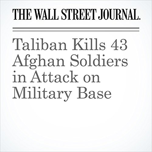 Taliban Kills 43 Afghan Soldiers in Attack on Military Base copertina