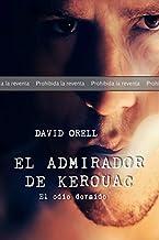 PRUEBA: El admirador de Kerouac: El odio dormido