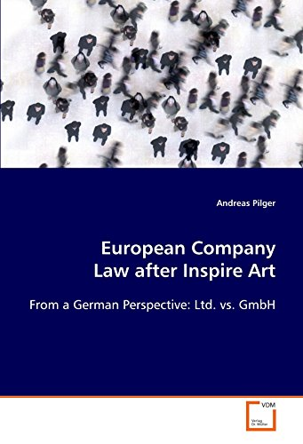 European Company Law after Inspire Art: From a German perspective: Ltd. vs. GmbH