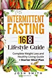 Intermittent Fasting 16-8 Lifestyle Guide: Complete Weight Loss and Healthy Living Guide + Starter Meal Plan