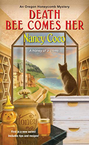 Death Bee Comes Her (An Oregon Honeycomb Mystery Book 1)