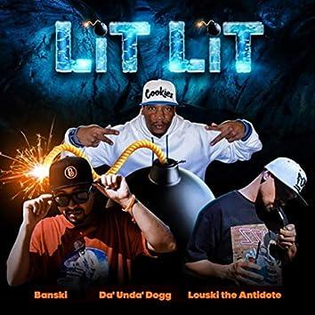 Lit Lit (feat. Da'unda'dogg & Louski the Antidote)