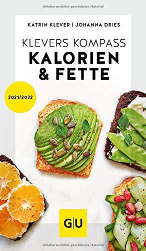 Klevers Kompass Kalorien & Fette 2021/22 (GU Kompass Gesundheit)