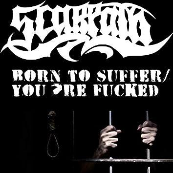 Born to Suffer