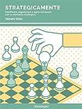 StrategicaMente: Pianificare, organizzare e agire nel lavoro con la mentalità strategica (I Prof)