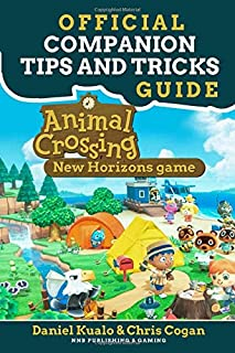 Official Companion Tips And Tricks Guide: Animal Crossing New Horizons Game