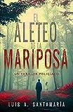 EL ALETEO DE LA MARIPOSA: Novela policíaca que pone a prueba la intuición del lector: 2