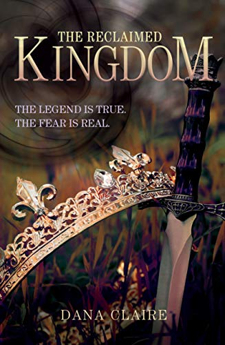 The Reclaimed Kingdom: The Legend is True. The Fear is Real. (The Syphon Series Book 1) by [Dana Claire]