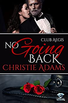 No Going Back (Club Aegis Book 6) by [Christie Adams]