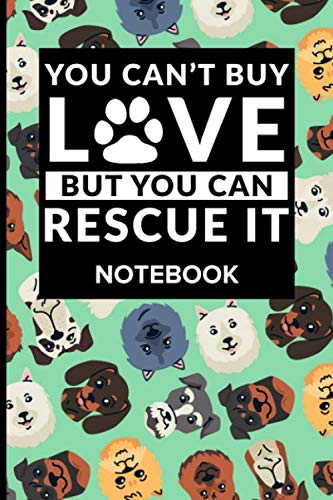 "You Can't Buy Love But You Can Rescue It Composition Notebook: Pet rescue enthusiasts Notebook Supplies for taking notes, reminders and create to-do lists in Lined Paper 6""x9"" 120 Pages"