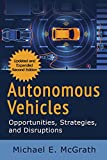 Autonomous Vehicles: Opportunities, Strategies and Disruptions: July 2021 Update