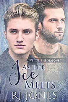 As the Ice Melts (Love for the Seasons Book 2) by [RJ Jones]