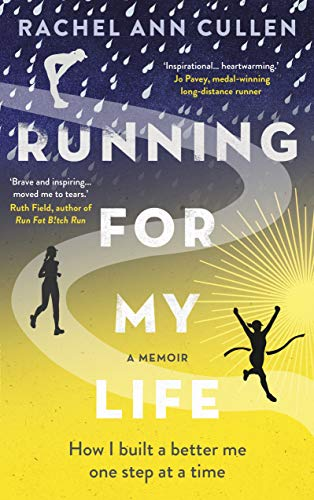 Running For My Life: How I built a better me one step at a time (English Edition)