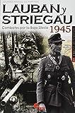 Lauban y Striegau: Combates por la Baja Silesia 1945: 44 (IMAGENES DE GUERRA)