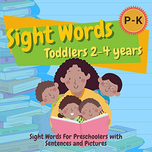 Sight Words For Toddlers 2-4 Years: A Sight Word Sentence and Picture Book For Preschool and Kindergarten: A Pre Primer Sight Words Book for Pre Level 1
