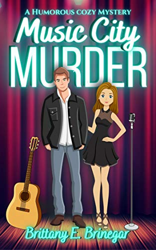 Music City Murder: A Humorous Cozy Mystery (Hollywood Whodunit Book 3) by [Brittany E. Brinegar]