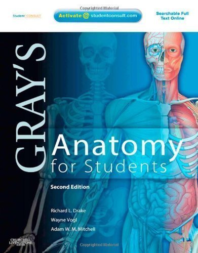 Gray's Anatomy for Students: With STUDENT CONSULT Online Access, 2e 2nd (second) Edition by Richard L. Drake, A. Wayne Vogl, Adam W. M. Mitchell published by Churchill Livingstone (2009)