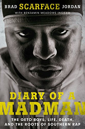 Diary of a Madman: The Geto Boys, Life, Death, and the Roots of Southern Rap (English Edition)