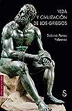 Vida y civilización de los griegos (Sílex Universidad)