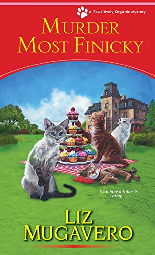 Murder Most Finicky (A Pawsitively Organic Mystery Book 4) (English Edition)