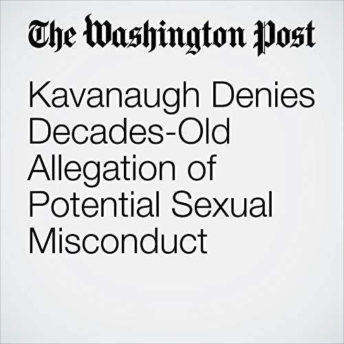 Kavanaugh Denies Decades-Old Allegation of Potential Sexual Misconduct copertina