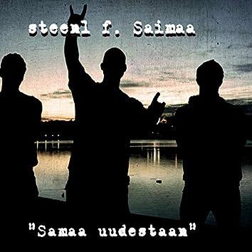 Samaa Uudestaan (feat. Saimaa)