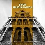 Bach: Mass in B Minor...