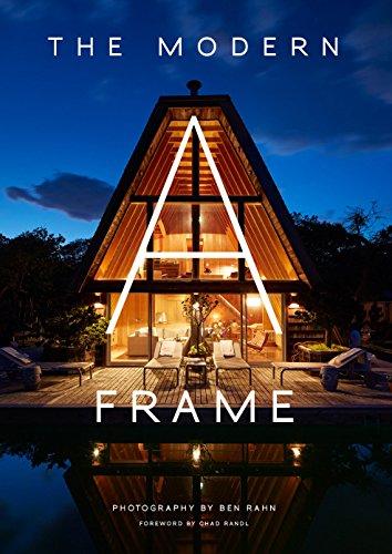 Amazon Com The Modern A Frame Ebook Randl Chad Rahn Ben Books