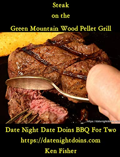 Steak on the Green Mountain Wood Pellet Grill (Cooking on the Green Mountain Grill Book 2) (English Edition)
