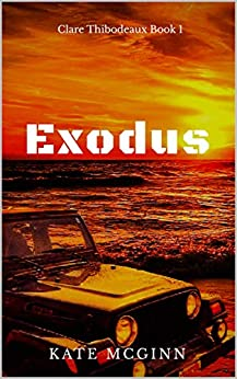 Exodus (Clare Thibodeaux Series Book 1) by [Kate McGinn]