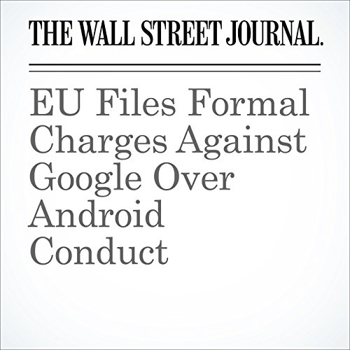 EU Files Formal Charges Against Google Over Android Conduct cover art
