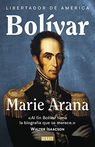 Bolívar: Libertador de América (Biografías y Memorias)