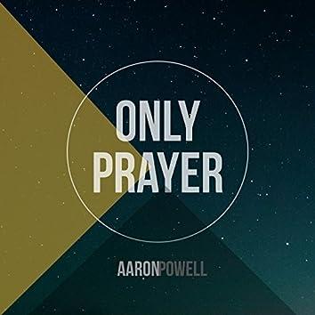 Only Prayer