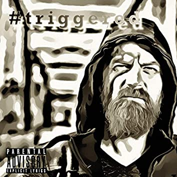 #Triggered