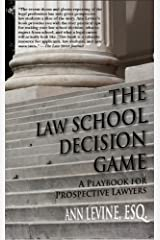 The Law School Decision Game: A Playbook for Prospective Lawyers Kindle Edition
