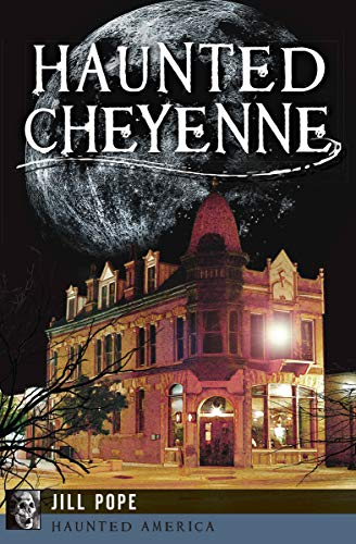 Haunted Cheyenne (Haunted America) (English Edition)