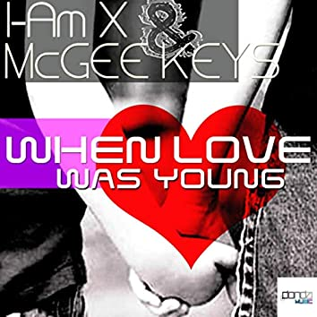 When Love Was Young