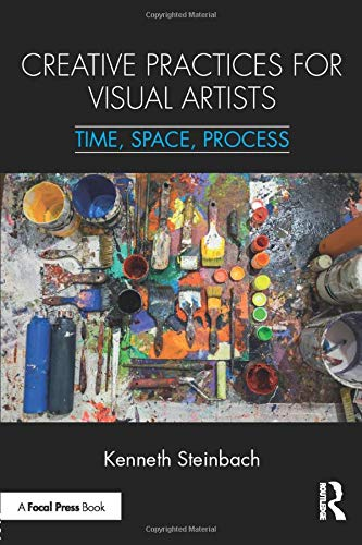 Creative Practices for Visual Artists: Time, Space, Process