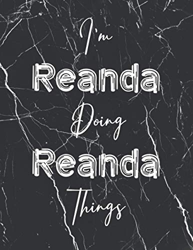 I'm Reanda doing Reanda things: Perfect Personalized Sketchbook Gift with name for Reanda | Perfectly sized 8.5x11 with 50 Wide Ruled Journal pages ... | Personalized Birthday Gift for Reanda