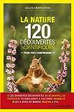 La nature - 120 découvertes scientifiques pour tout comprendre