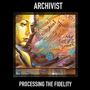 Processing the Fidelity
