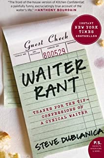 Waiter Rant: Thanks for the Tip-Confessions of a Cynical Waiter (P.S.)