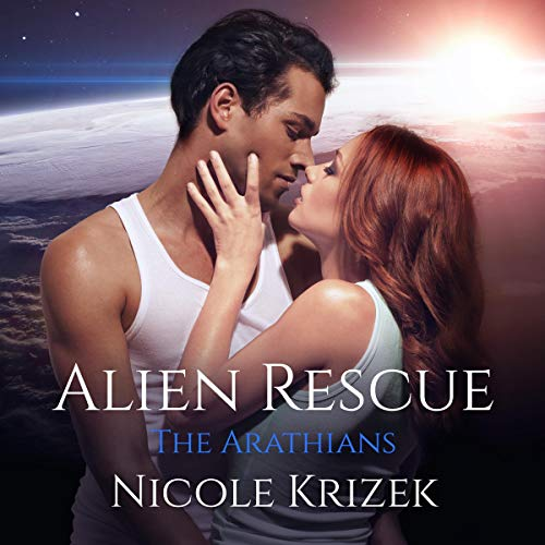 Alien Rescue: The Arathians [2nd Edition] audiobook cover art
