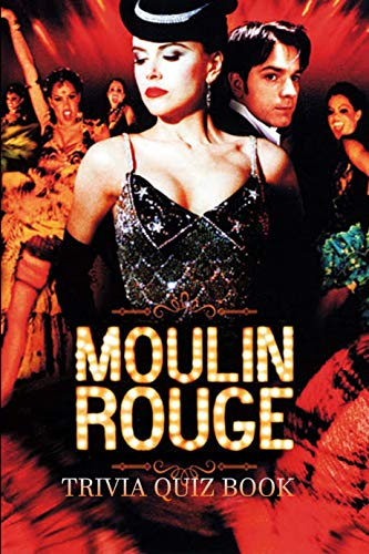 Moulin Rouge!: Trivia Quiz Book (English Edition)