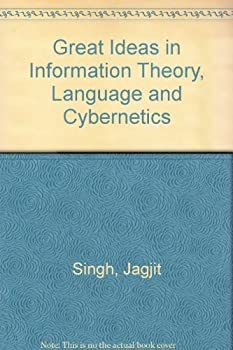 Paperback Great Ideas in Information Theory, Language and Cybernetics by Singh, Jagjit (1987) Paperback Book
