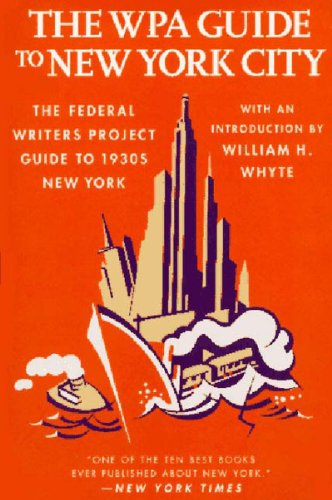 The WPA Guide to New York City: The Federal Writers'...
