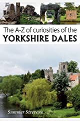 The A-Z of curiosities of the Yorkshire Dales Paperback