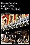 Paz, amor y death metal (Andanzas)